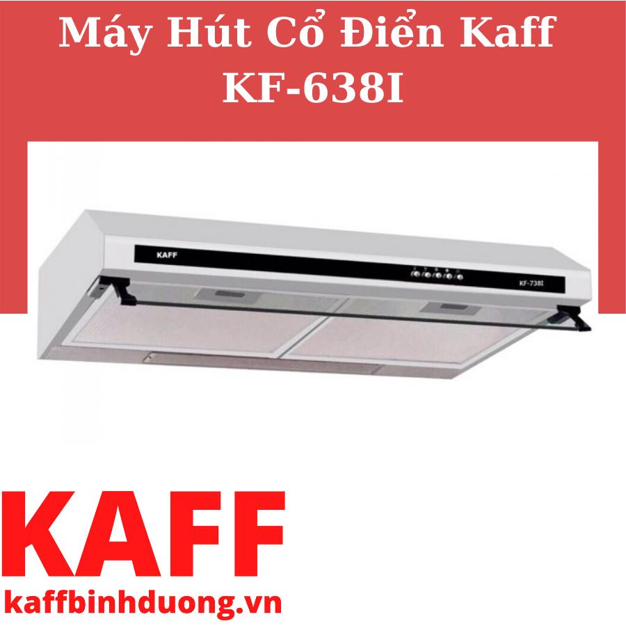 MÁY HÚT MÙI CỔ ĐIỂN KAFF KF-638I