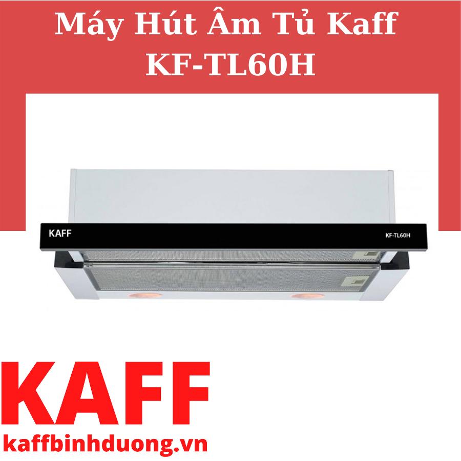 MÁY HÚT MÙI ÂM TỦ KAFF KF-TL60H